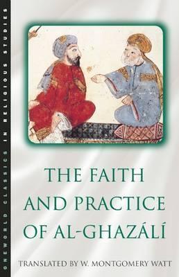 The Faith and Practice of Al-Ghazali (Paperback)