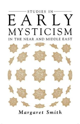 Studies in Early Mysticism in the Near and Middle East (Paperback)