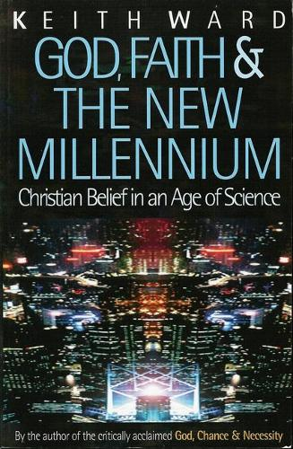 God, Faith and the New Millennium: Christian Belief in an Age of Science (Paperback)