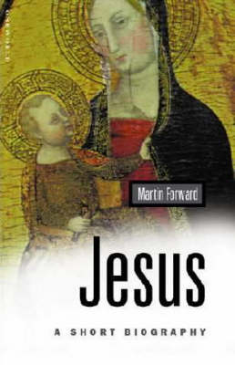 Jesus: A Short Biography - Oneworld Short Guides (Paperback)