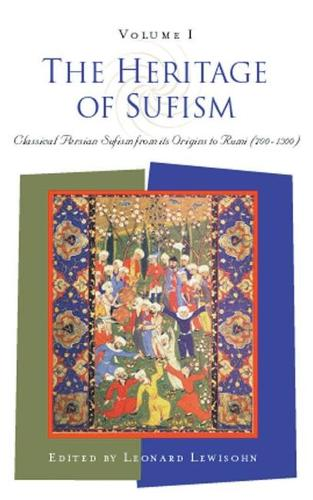 The Heritage of Sufism: Classical Persian Sufism from Its Origins to Rumi (700-1300) v.1 (Paperback)