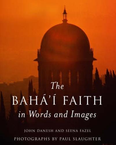 The Baha'i Faith in Words and Images (Hardback)