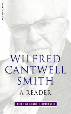 Wilfred Cantwell Smith: A Reader (Paperback)