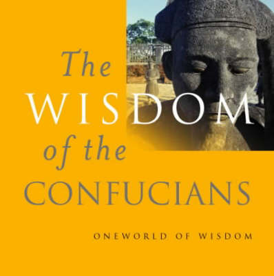 The Wisdom of the Confucians (Hardback)