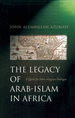 The Legacy of Arab-Islam in Africa: A Quest for Inter-religious Dialogue (Paperback)