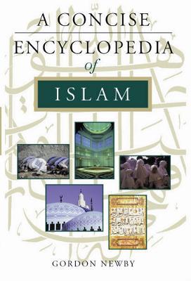 A Concise Encyclopedia of Islam - Concise Encyclopedias (Paperback)