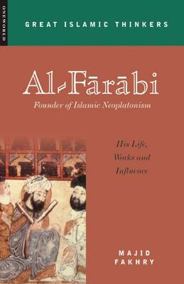 Al-Farabi, Founder of Islamic Neoplatonism: His Life, Works and Influence (Paperback)