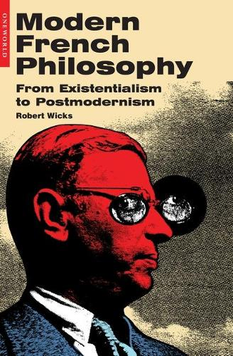 Modern French Philosophy: From Existentialism to Postmodernism (Paperback)