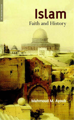 Islam: Faith and History (Hardback)