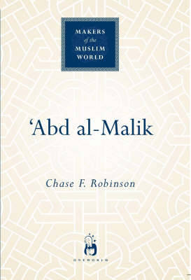 'Abd al-Malik - Makers of the Muslim World (Hardback)