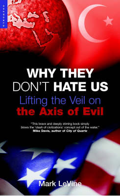 Why They Don't Hate Us: Lifting the Veil on the Axis of Evil (Paperback)