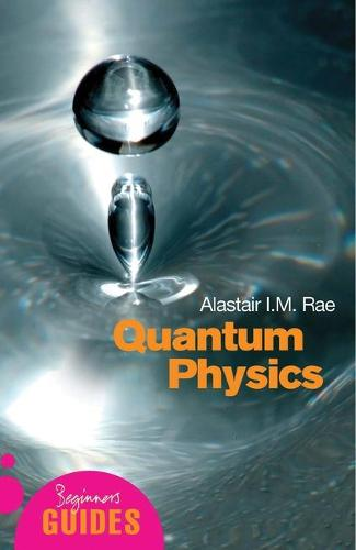 Quantum Physics: A Beginner's Guide - Beginner's Guides (Paperback)