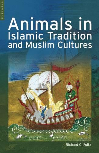 Animals in Islamic Tradition and Muslim Cultures (Paperback)