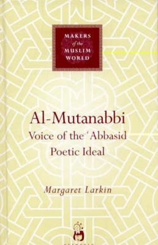 Al-Mutanabbi - Makers of the Muslim World (Hardback)
