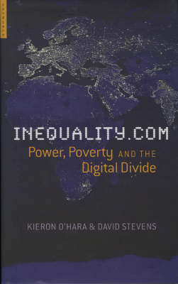 Inequality.Com: Power, Poverty and the Digital Divide (Hardback)