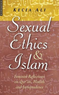 Sexual Ethics in Islam: Feminist Reflections on Qur'an, Hadith, and Jurisprudence (Paperback)