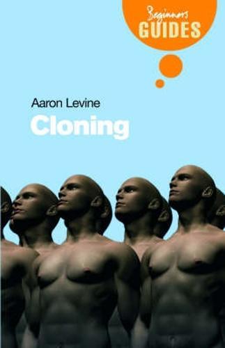 Cloning: A Beginner's Guide - Beginner's Guides (Paperback)