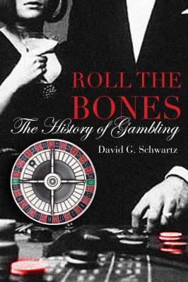 Roll the Bones: The History of Gambling (Hardback)