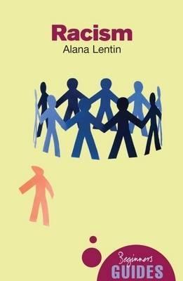 Racism: A Beginner's Guide - Beginner's Guides (Paperback)