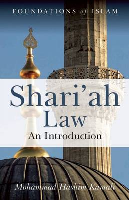 Shari'ah Law: An Introduction - Foundations of Islam (Paperback)