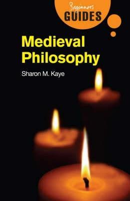 Medieval Philosophy: A Beginner's Guide - Beginner's Guides (Paperback)
