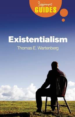 Existentialism: A Beginner's Guide - Beginner's Guides (Paperback)