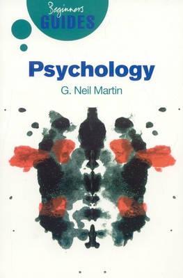 Psychology: A Beginner's Guide - Beginner's Guides (Paperback)