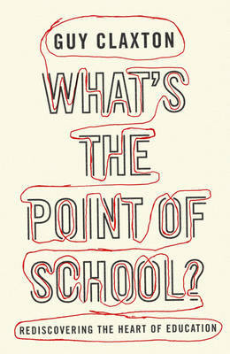 What's the Point of School?: Rediscovering the Heart of Education (Paperback)