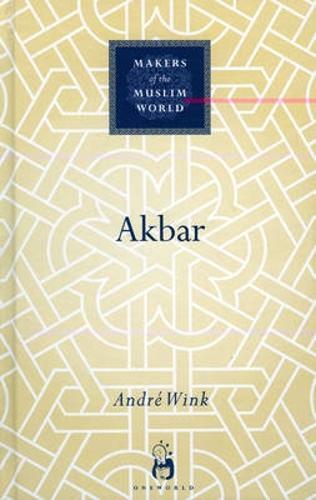 Akbar - Makers of the Muslim World (Hardback)