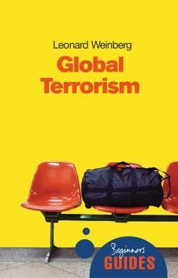 Global Terrorism: A Beginner's Guide - Beginner's Guides (Paperback)