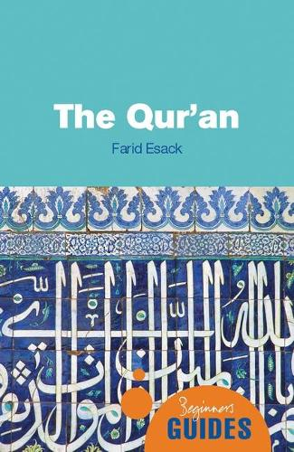 The Qur'an: A Beginner's Guide - Beginner's Guides (Paperback)