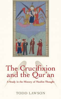 The Crucifixion and the Qur'an: A Study in the History of Muslim Thought (Paperback)