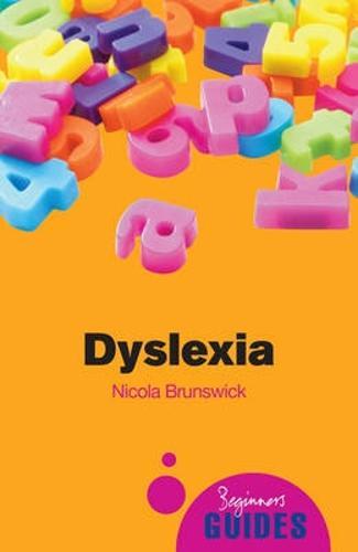 Dyslexia: A Beginner's Guide - Beginner's Guides (Paperback)