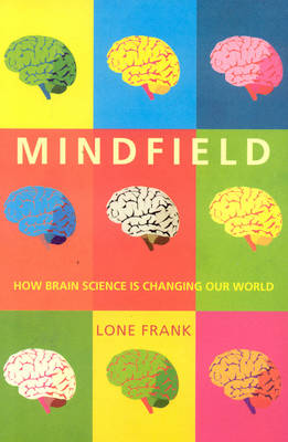 Mindfield: How Brain Science is Changing Our World (Paperback)