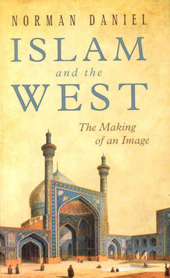 Islam and the West: The Making of an Image (Paperback)