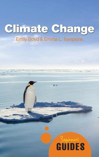 Climate Change: A Beginner's Guide - Beginner's Guides (Paperback)