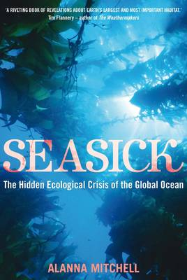 Seasick: The Hidden Ecological Crisis of the Global Ocean (Paperback)