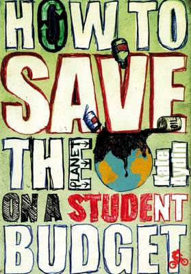 How to Save the Planet on a Student Budget (Paperback)