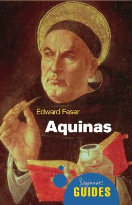 Aquinas: A Beginner's Guide - Beginner's Guides (Paperback)