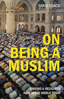 On Being a Muslim: Finding a Religious Path in the World Today (Paperback)