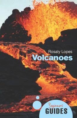 Volcanoes: A Beginner's Guide - Beginner's Guides (Paperback)