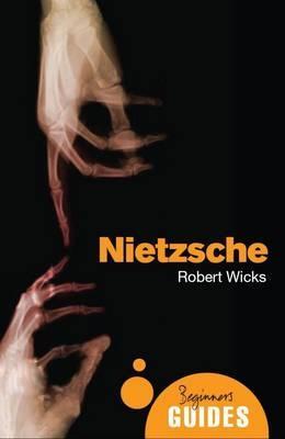 Nietzsche: A Beginner's Guide - Beginner's Guides (Paperback)