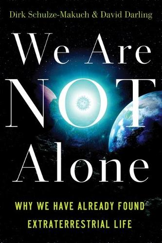 We Are Not Alone: Why We Have Already Found Extraterrestrial Life (Paperback)