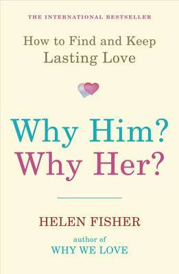 Why Him? Why Her?: How to Find and Keep Lasting Love (Paperback)