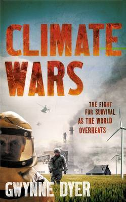 Climate Wars: The Fight for Survival as the World Overheats (Paperback)
