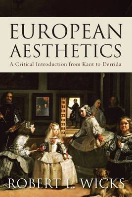 European Aesthetics: A Critical Introduction from Kant to Derrida (Hardback)
