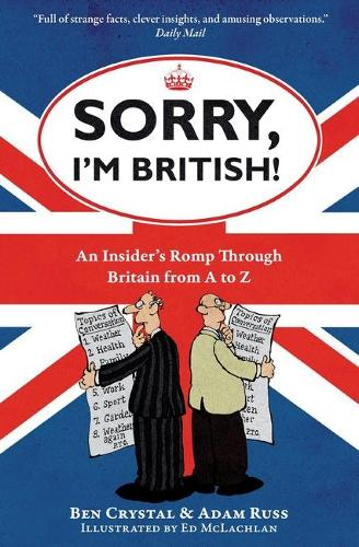 Sorry, I'm British!: An Insider's Romp Through Britain from A to Z (Paperback)
