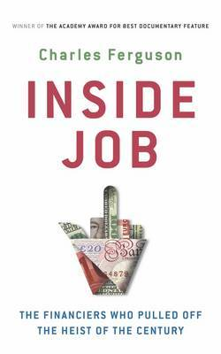 Inside Job: The Financiers Who Pulled Off the Heist of the Century (Paperback)