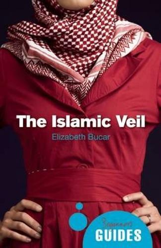 The Islamic Veil: A Beginner's Guide - Beginner's Guides (Paperback)