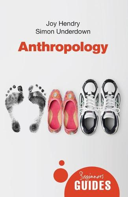 Anthropology: A Beginner's Guide - Beginner's Guides (Paperback)